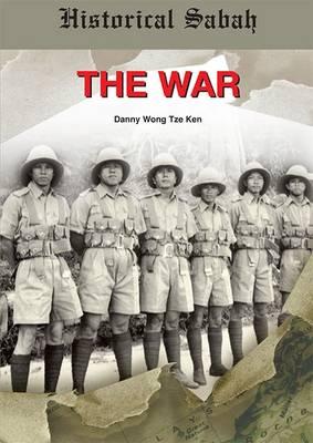 Historical Sabah: The War (Hardback)