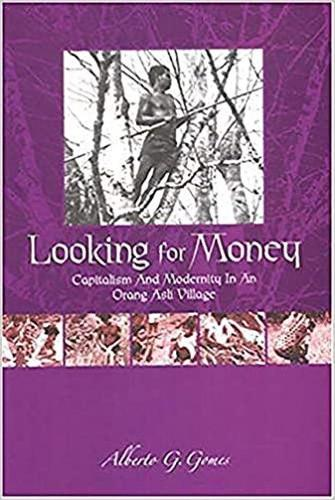 Looking for Money: Capitalism and Modernity in an Orang Asli Village (Paperback)