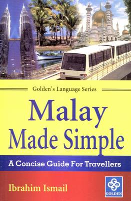 Malay Made Simple: A Concise Guide for Travellers - Golden's language series (Paperback)