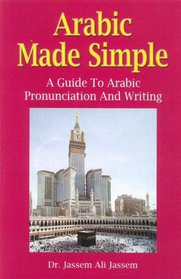 Arabic Made Simple: A Guide to Arabic Pronunciation and Writing (Paperback)