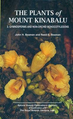 The The Plants of Mount Kinabalu: Plants of Mount Kinabalu Part 3, The Gymnosperms and Non-Orchid Monocotyledons Part 3 (Hardback)