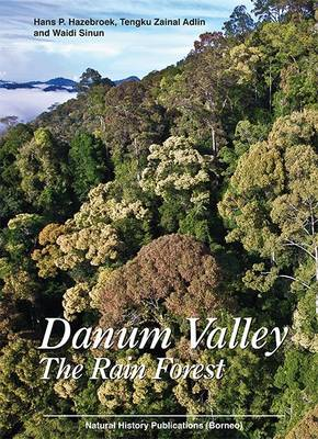 Danum Valley: The Rain Forest (Hardback)