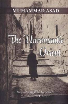 The Unromantic Orient: A Journey in the Middle East (Paperback)