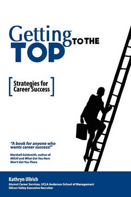 Getting to the Top: Strategies for Career Success (Paperback)