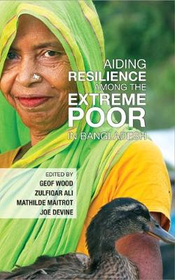 Aiding Resilience among the Extreme Poor in Bangladesh (Hardback)