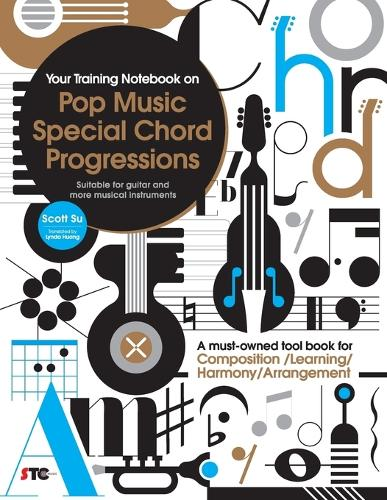 Your Training Notebook on Pop Music Special Chord Progressions: A Must-Owned Tool Book for Composition / Learning / Harmony / Arrangement (Suitable for Guitar and More Musical Instruments) (Paperback)