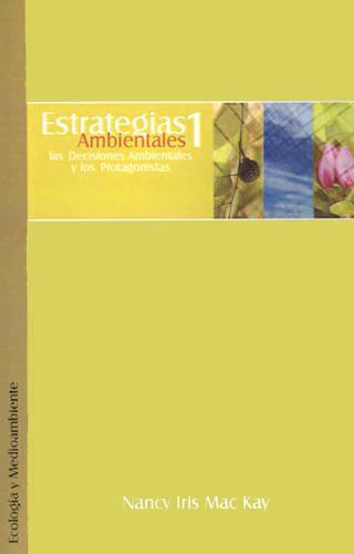 Estrategias Ambientales I: Las Decisiones Ambientales y los Protagonistas (Paperback)