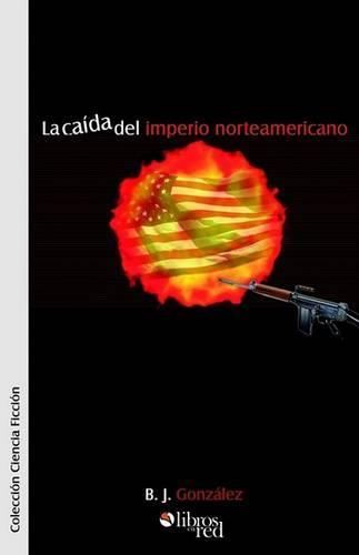 La Caida del Imperio Norteamericano (Paperback)