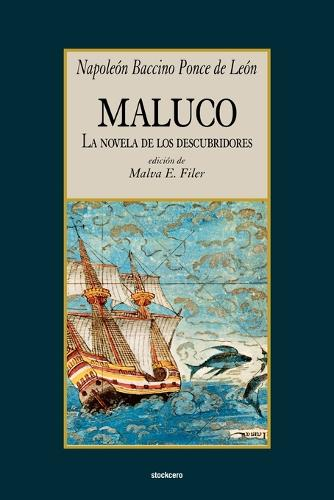 Maluco, La Novela De Los Descubridores (Paperback)