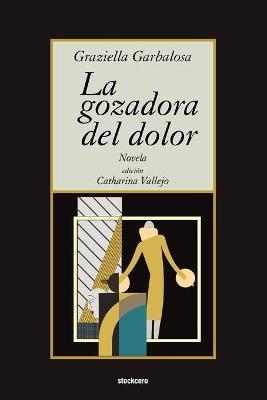La Gozadora Del Dolor (Paperback)