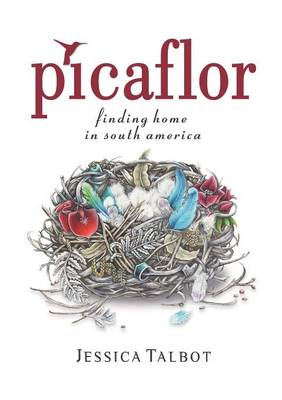 Picaflor: Finding Home in South America (Paperback)