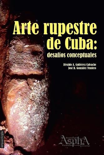 Arte Rupestre de Cuba: Desafios Conceptuales (Paperback)
