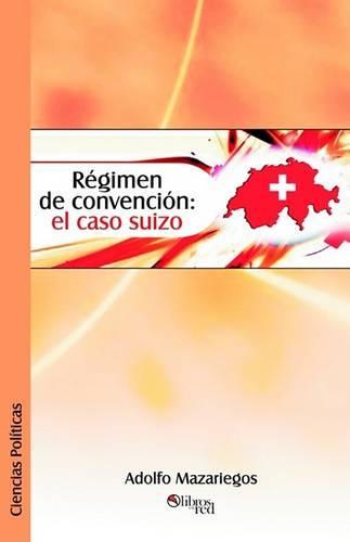 Regimen de Convencion: El Caso Suizo (Paperback)