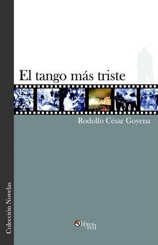 El Tango Mas Triste (Paperback)