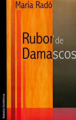 Rubor de Damascos: Regresiones, Reencarnaciones, Reencuentros (Paperback)