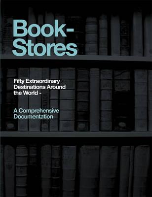Bookstores: Fifty Extraordinary Destinations (Paperback)