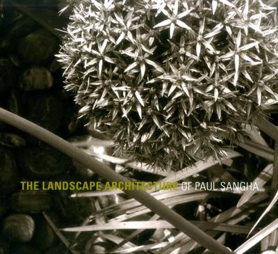 Landscape Architecture of Paul Sangha (Hardback)
