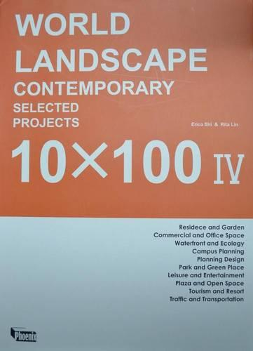 World Landscape Contemporary Selected Projects: 10 x 100 IV (Hardback)