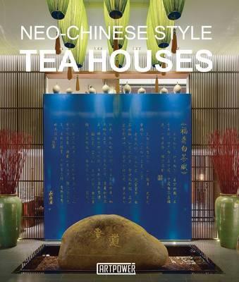 Neo-Chinese Style Tea Houses (Hardback)