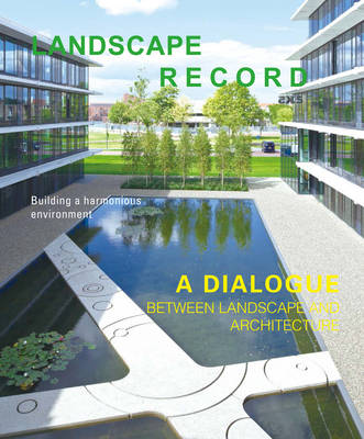 Landscape Record - A Dialog Between Landscape and Architecture (No.3,2014) (Paperback)