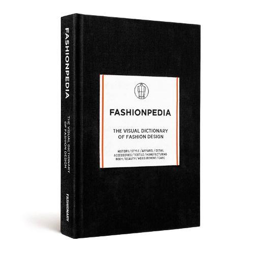 Fashionpedia: The Visual Dictionary of Fashion Design (Hardback)