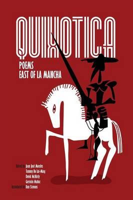 Quixotica: Poems East of La Mancha (Paperback)