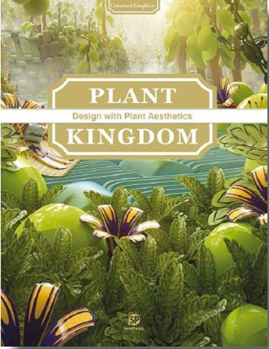 Untamed Graphic; Plant Kingdom: Plant Kingdom - Design with Plant Aesthetics (Paperback)