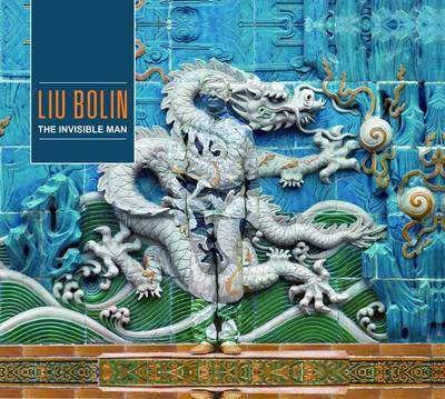 Liu Bolin: Hiding in the City (Hardback)