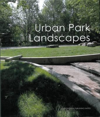 Urban Park Landscapes (Hardback)