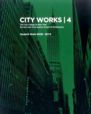 City Works 4: Student Work 2009-2010 (Paperback)