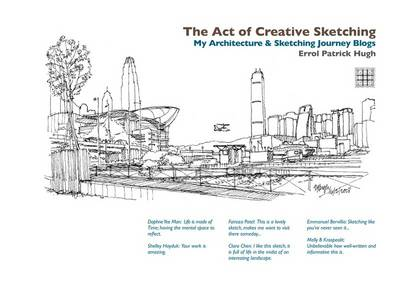 The Act of Creative Sketching: My Architecture & Sketching Journey Blogs (Hardback)