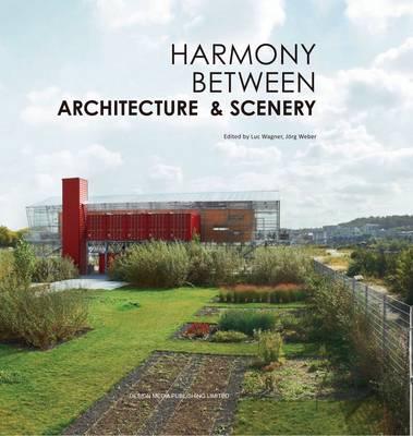 Harmony between Architecture & Scenery (Hardback)