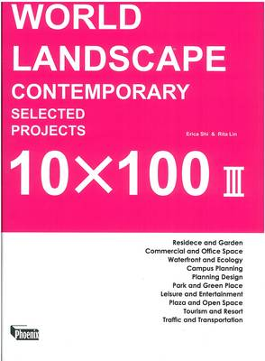 World Landscape: Contemporary Selected Projects 10x100 III (Hardback)