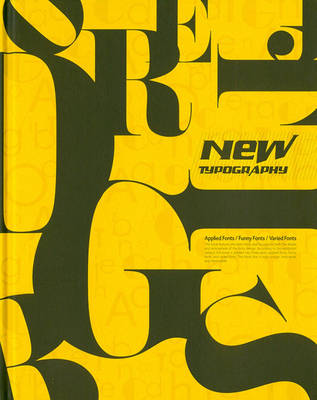 New Typography: Applied Fonts / Funny Fonts / Varied Fonts (Hardback)