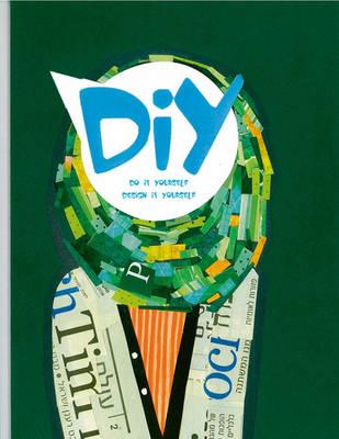DIY: Do it Yourself, Design it Yourself (Hardback)
