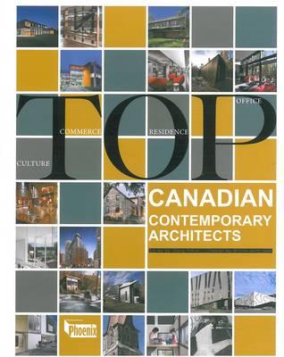 Top Canadian Contemporary Architects (Hardback)