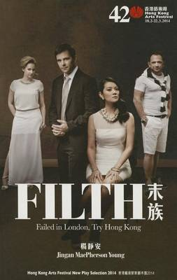 FILTH - Failed in London, Try Hong Kong (Paperback)