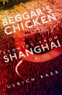 Beggar's Chicken: Stories from Shanghai (Paperback)