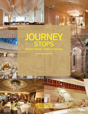 Journey Stops: Global Design Hotel Collection (Hardback)