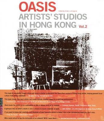 Oasis: v. 2: Artists' Studios in Hong Kong (Hardback)