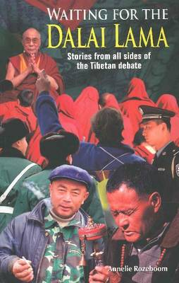 Waiting for the Dalai Lama: Stories from All Sides of the Tibetan Debate (Paperback)