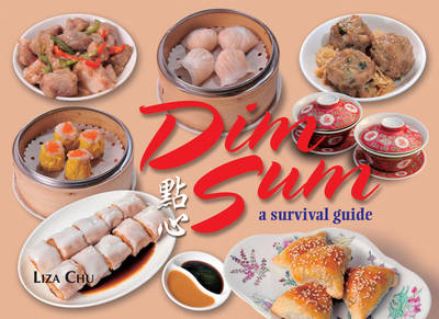 Dim Sum: A Survival Guide (Paperback)