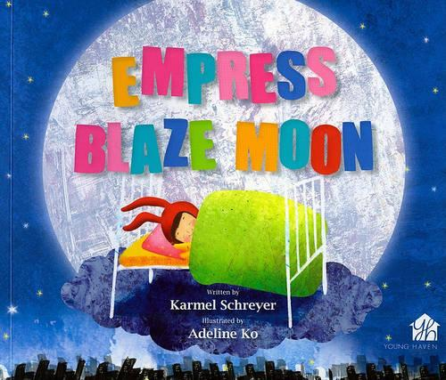 Empress Blaze Moon: A Story About Never Giving Up (Paperback)