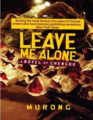 Leave Me Alone: A Novel of Chengdu (Paperback)