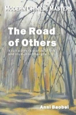 The Road to Others - Modern Chinese Masters (Paperback)