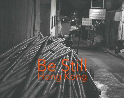 Be Still, Hong Kong (Hardback)
