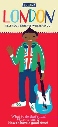 KidsGo! London: Tell Your Parents Where to Go (Paperback)
