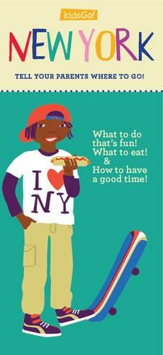 KidsGo! New York: Tell Your Parents Where to Go (Paperback)