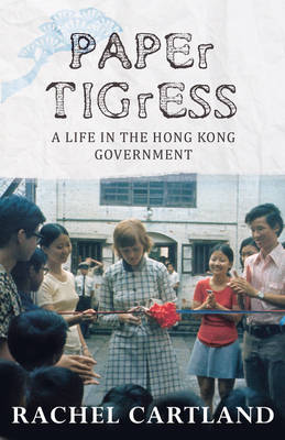 Paper Tigress: A Life in the Hong Kong Government (Paperback)