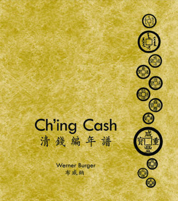 Ch`ing Cash - ?Volume 1'Ch`ing Cash; Volume 2'Ch`ing Cash Year Tables [two-volume set] (Hardback)